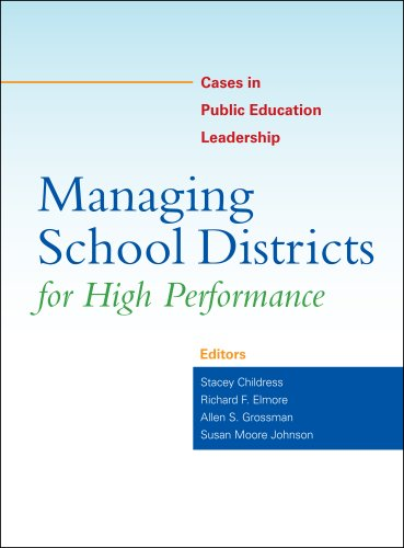 Managing School Districts for High Performance: Cases in...