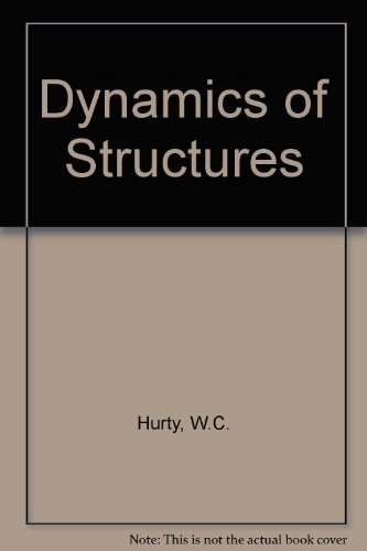 Dynamics of Structures, by W.C. Hurty, Moshe F. Rubinstein