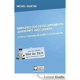 Simplifiez vos d�veloppements JavaScript avec jQuery (Livre du Z�ro)