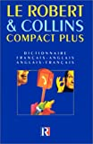 Le Robert & Collins Compact Plus Dictionnaire Francais -Anglais /Anglais -Francais (French-English/Eng.-French) (French Edition) (285036648X) by Robert Staff