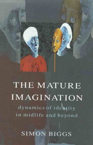 Mature Imagination: Dynamics of Identity in Midlife and Beyond