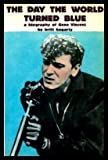 img - for The Day the World Turned Blue - A Biography of Gene Vincent by Britt Hagarty (1983-12-01) book / textbook / text book
