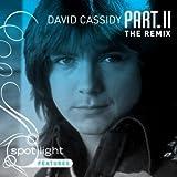 Part. II The Remix ~ David Cassidy