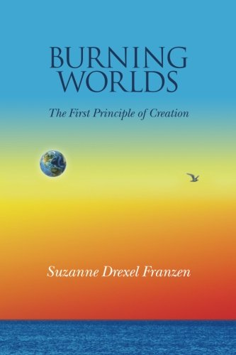 Burning Worlds: The First Principle of Creation