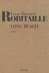 Long Beach : Suivi d'un bref Avertissement au Comité par Louis-Bernard Robitaille