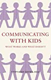 Communicating with Kids: What Works and What Doesn't