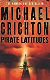 Michael Crichton Pirate Latitudes