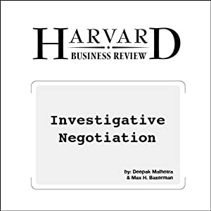 Investigative Negotiation (Harvard Business Review) Periodical