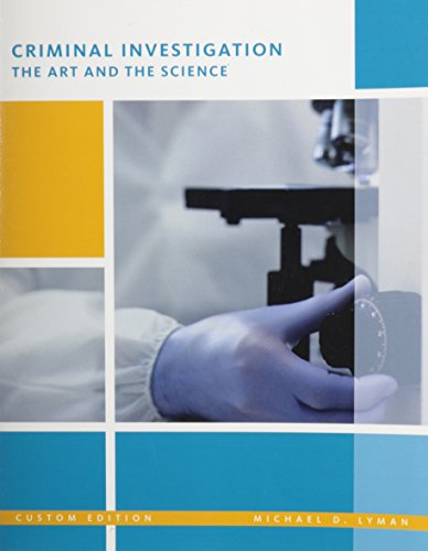 Criminal Investigation the Art and the Science - Custom Edition