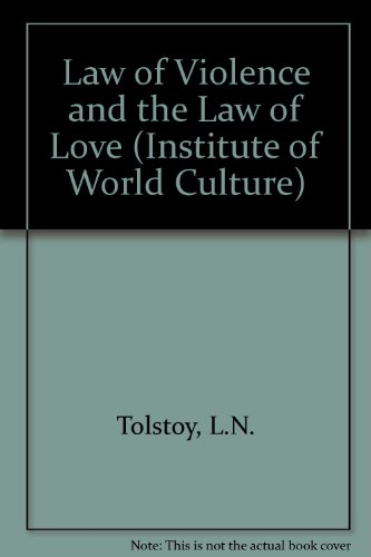 Law of Violence and the Law of Love (Institute of World Culture)