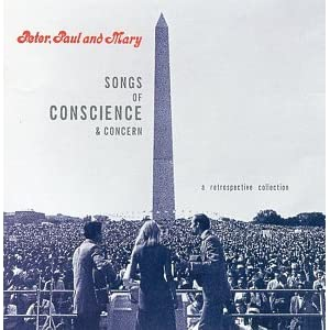 Peter, Paul & Mary - Songs Of Conscience And Concern
