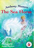 Sea Horse (Red storybooks) (075001704X) by Masters, Anthony