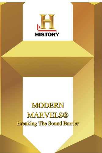 History -- Modern Marvels Breaking The Sound Barrier