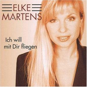 Elke Martens - Ich Will Mit Dir Fliegen - Zortam Music