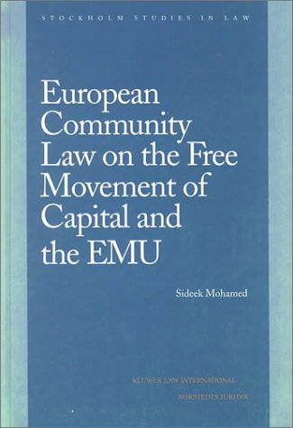 European Community Law on the Free Movement of Capital and EMU (Stockholm Stuides in Law)