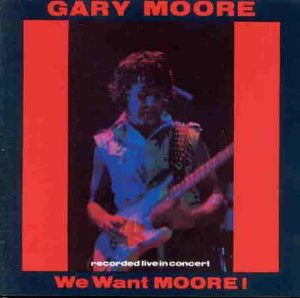 Gary Moore - We Want Moore: Recorded Live in Concert - Remastered - Zortam Music