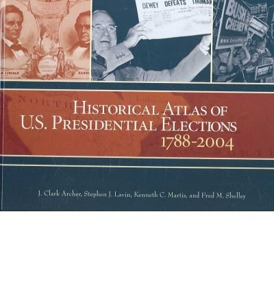 Historical Atlas of U.S. Presidential Elections 1788-2004