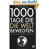 1000 Tage, die die Welt veränderten