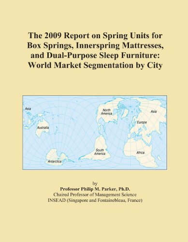 The 2009 Report On Spring Units For Box Springs, Innerspring Mattresses, And Dual-Purpose Sleep Furniture: World Market Segmentation By City front-26320