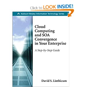 Cloud Computing and SOA Convergence in Your Enterprise: A Step-by-Step Guide