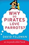 Why Do Pirates Love Parrots?: An Impo...