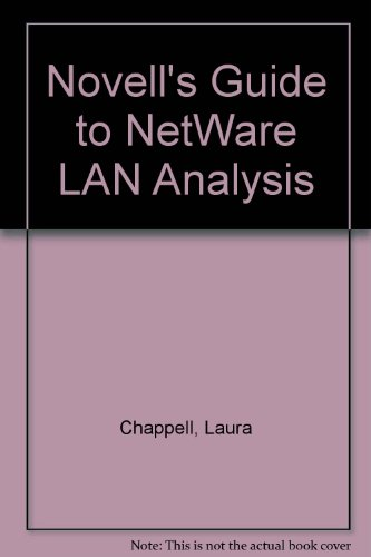 Novell's Guide to NetWare LAN Analysis