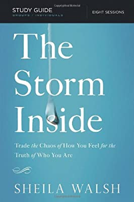 The Storm Inside Bible Study by Sheila Walsh