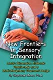 img - for [ NEW FRONTIERS IN SENSORY INTEGRATION: LIMBIC STIMULATION, AUTHENTIC RELATIONSHIP AND A MULTI-DISCIPLINARY TREATMENT DESIGN Paperback ] Mines Ph D, Stephanie ( AUTHOR ) May - 03 - 2014 [ Paperback ] book / textbook / text book