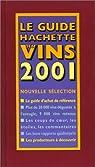 Le Guide Hachette des vins par Collectif