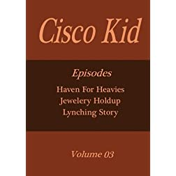 Cisco Kid - Volume 03