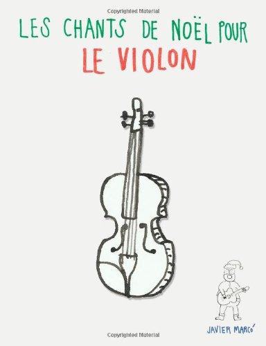 Les chants de Noël pour le Violon: Chansons faciles en première position!
