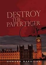 Destroy the Paper Tiger (Inspector Harrigan Mysteries Book 2)