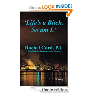'Life's Bitch. So am I.' Rachel Cord, P.I.