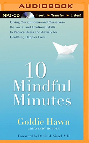 10-mindful-minutes-giving-our-children-and-ourselves-the-social-and-emotional-skills-to-reduce-stres