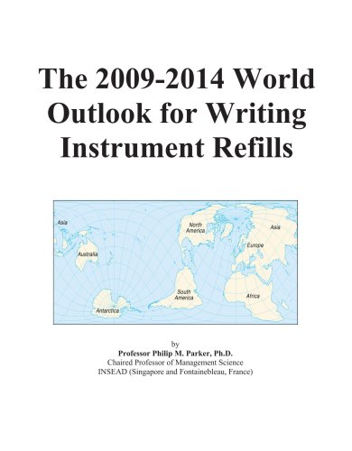 The 2009-2014 World Outlook for Writing Instrument Refills