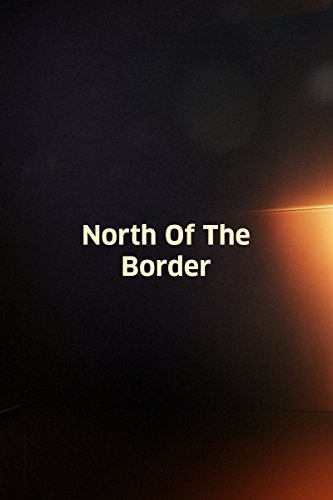 North of the Border