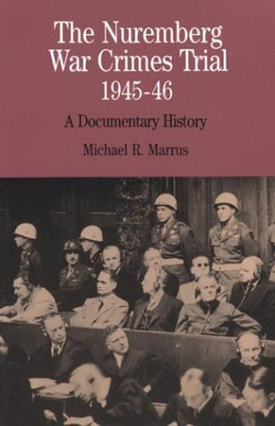 The Nuremberg War Crimes Trial, 1945-46: A Documentary...