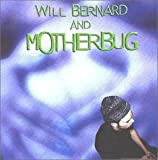 Will Bernard and Motherbug