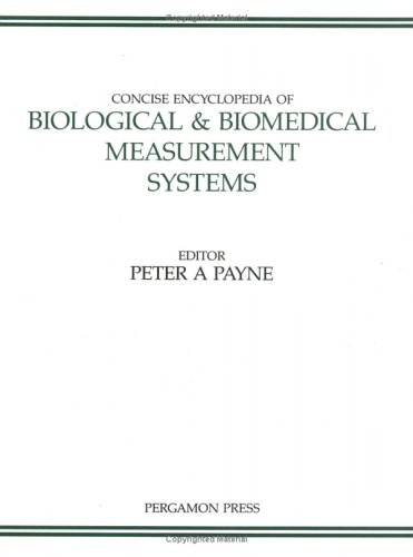 Concise Encyclopedia Of Biological & Biomedical Measurement Systems (Advances In Systems Control And Information Engineering)