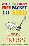 With One Lousy Free Packet of Seed (1861977492) by Truss, Lynne