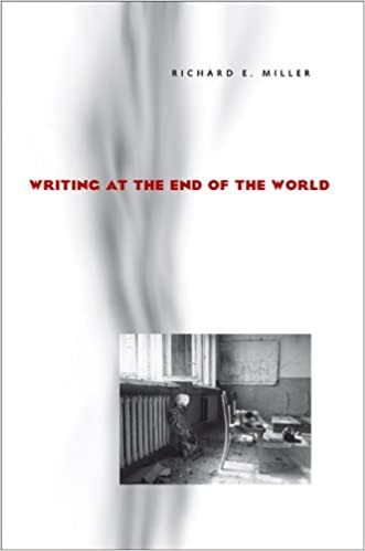Writing at the End of the World (Pitt Comp Literacy Culture)
