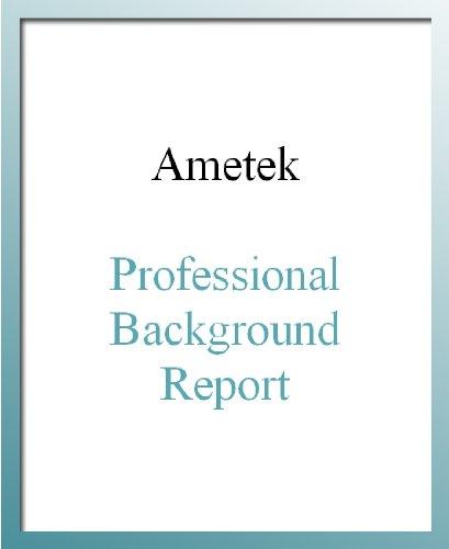 Ametek Professional Background Report