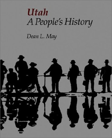 Utah A People's History (Bonneville Books) Dean L May