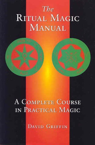 The Ritual Magic Manual: A Complete Course in Practical Magic