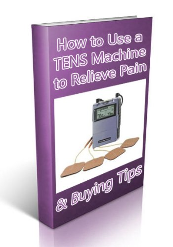 How to Use a TENS Machine to Relieve Pain
