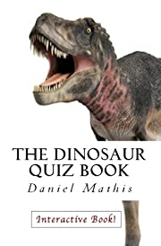 The Dinosaur Quiz Book