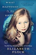 What Happened to My Sister [ WHAT HAPPENED TO MY SISTER BY Flock, Elizabeth ( Author ) Aug-07-2012
