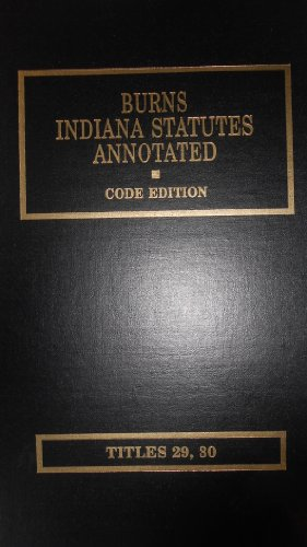 2010 Cumulative Supplement to Burns Indiana Statutes Annotated, Code Edition (Title 29, Title 30 2000 Volume) PDF