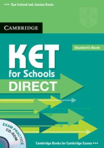 KET for schools direct. Student's book-Workbook without answers. Con CD-ROM. Per la Scuola media