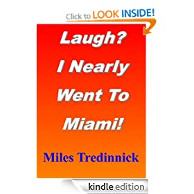 Laugh? I Nearly Went To Miami!